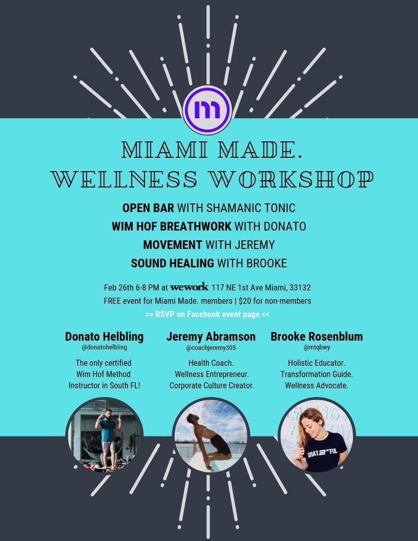 Miami made.  Feb 26  Founders Wellness Workshop