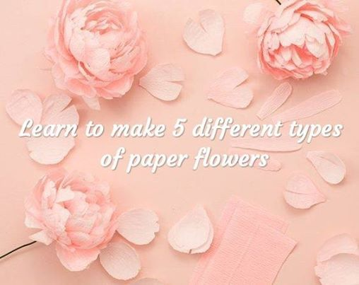 Learn To Make 5 Different Types Of Paper Flowers At Atta Galatta134