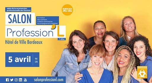 Bordeaux Salon de la reconversion ProfessionL des femmes