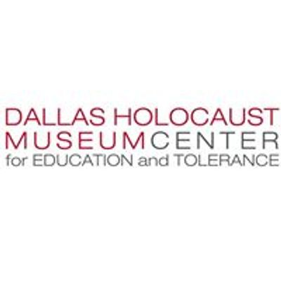 Dallas Holocaust Museum/Center for Education and Tolerance