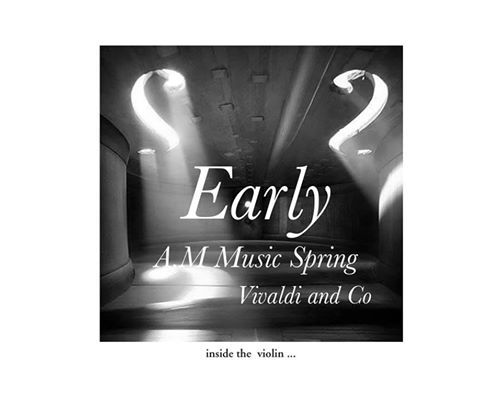 Early A.M Music Spring Vivaldi and Co