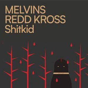 Melvins  Redd Kross  ShitKid