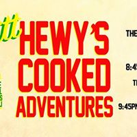 Hewys Cooked Adventures. Melbourne Comedy Festival