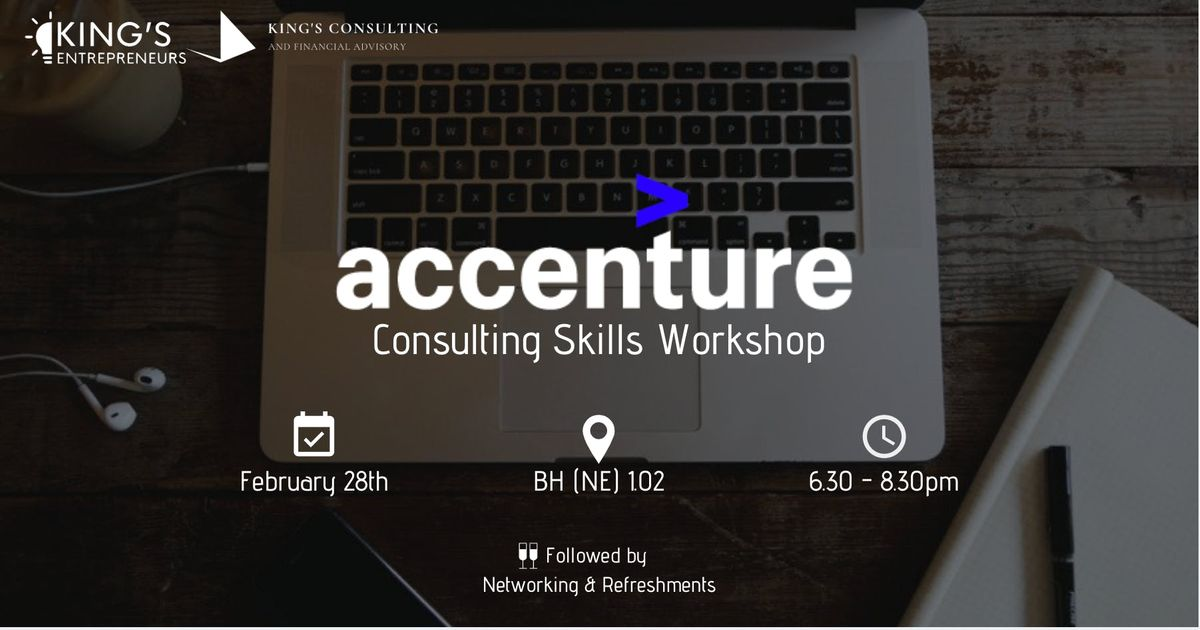 Accenture: Consulting Skills Workshop at Bush House, London