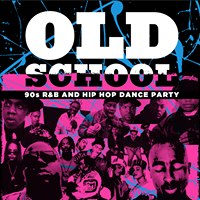Old School - 90s R&ampB and Hip Hop Dance Party