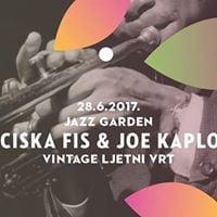 Jazz garden Franciska Fis &amp Joe Kaplowitz I 28.6. I Ljetni vrt