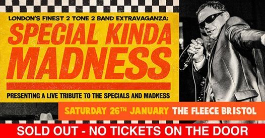 SOLD OUT Special Kinda Madness at The Fleece Bristol