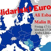 Ett solidariskt Europa med Malin Bjrk och Ali Esbati
