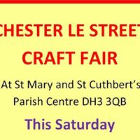 Chester le street  parish centre craft fair  Saturday 29th April  10-2pm