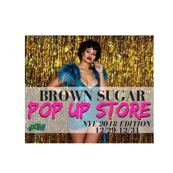 Brown Sugar Pop Up Store NYE 2018 Edition