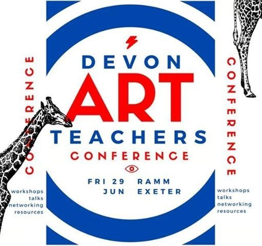 Devon Art Teachers Conference 2018