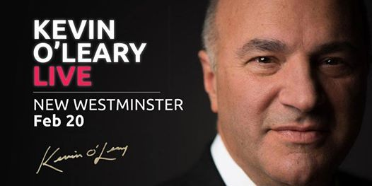 Shark Tanks Kevin OLeary LIVE in New Westminster --LIMITED SEATING