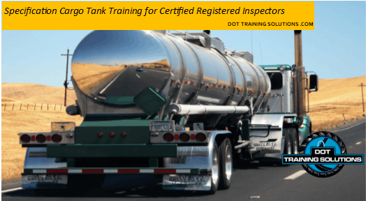 Specification Cargo Tank Training for Certified Registered Inspectors Louisville