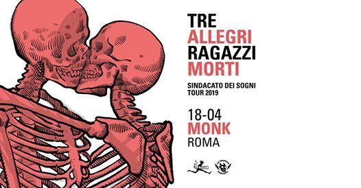 SOLD OUT  Tre allegri ragazzi morti live at MONK  Roma