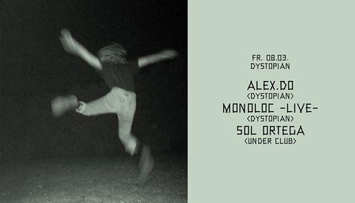 Dystopian w Alex.do Monoloc  Live  & Sol Ortega
