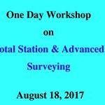 One Day Workshop on Total Station &amp Advanced Surveying