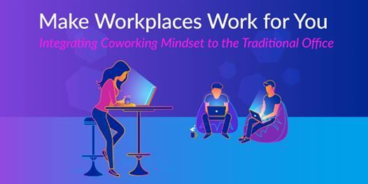 Make Workplaces Work for You