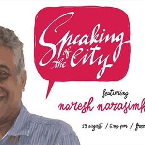 Speaking of the City with Naresh Narasimhan