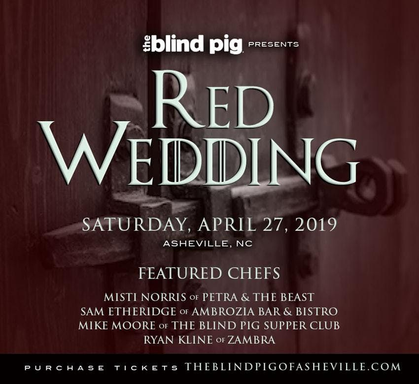 The Blind Pig Supper Club presents Red Wedding Featuring Misti Norris of Petra & The Beast Sam Etheridge of Ambrozia Bar & Bistro Ryan Kline of Zambra and Mike Moore of BPSC
