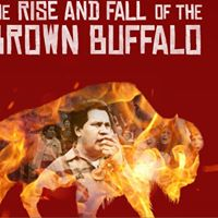 Free Movie Screening The Rise and Fall of the Brown Buffalo
