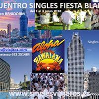 Encuentro Singles Fiesta Blanca y Hawaiana Hotel 4 en Benidorm