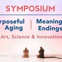 Symposium Purposeful Aging  Meaningful Endings
