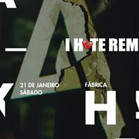 I Hate Remix de Vero - 21 de janeiro