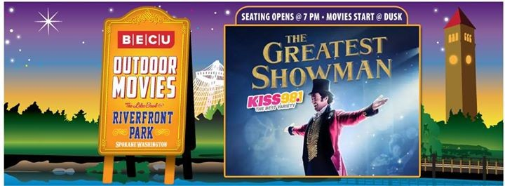 kiss 98 1 presents the greatest showman at spokane riverfront park