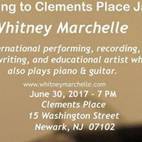 Whitney Marchelle and Friends at Clements Place Newark NJ