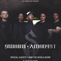 Sworn Amongst  I Saw The World Burn &amp This is Hate - Northwich