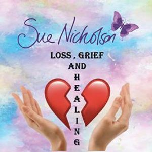 Loss Grief and Healing Seminar with Sue - Howick