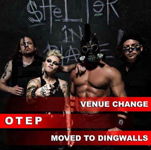 OTEP at Dingwalls  Venue Change