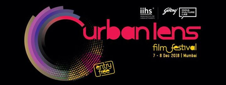 Urban Lens Film Festival 2018  Mumbai