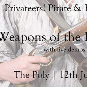 Weapons of the High Seas Privateers Pirates and Buccaneers