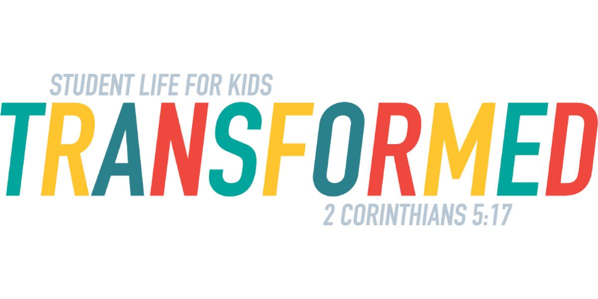 TRANSFORMED Student Life 4 Kids Summer Camp