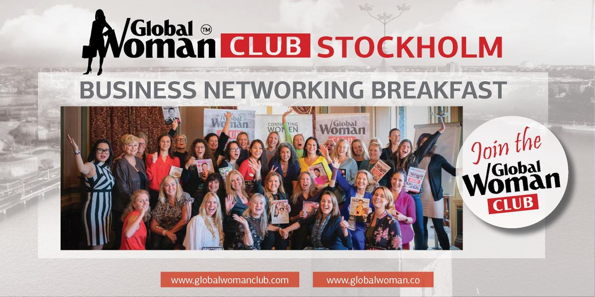 GLOBAL WOMAN CLUB STOCKHOLM BUSINESS NETWORKING BREAKFAST - MARCH