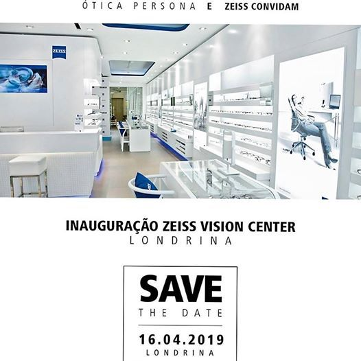 1518c7cabfcd4 Inauguração ZEISS Vision Center Londrina at Londrina