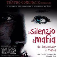 Il Silenzio  Mafia - Da Impastato a Manca