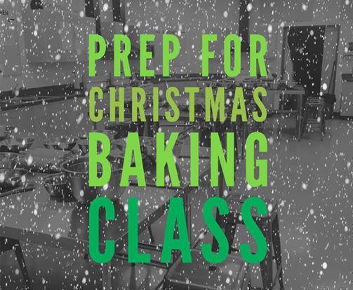 Last Chance prep for Christmas Baking Class