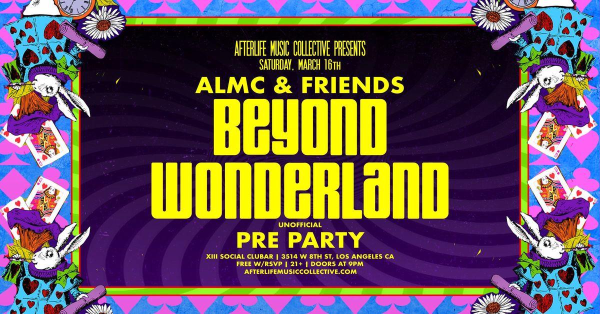 ALMC & FRIENDS BEYOND WONDERLAND PRE PARTY