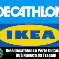 Ikea - Decathlon  Porte Di Catania Navetta da Palermo e Trapani