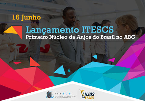 Lanamento Itescs - Primeiro Ncleo da Anjos do Brasil no ABC