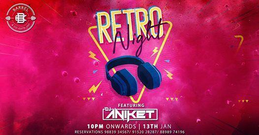 Retro Night Ft. DJ Aniket - 13th January 2019