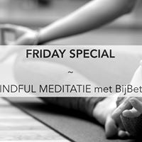 Friday Special  Mindful Meditatie