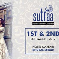 SUTRAA The Indian Fashion Exhibition - BHUBANESWAR
