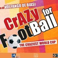 Crazy for Football un film di Volfango De Biasi