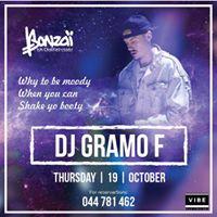 19 OCTOBER   DJ GRAMO-F  BONZAI