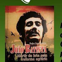 Lanamento de Joo Batista Mrtir da Luta pela Reforma Agrria