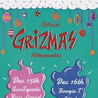 Grizmas After Party (Night 1) at Magic Stick