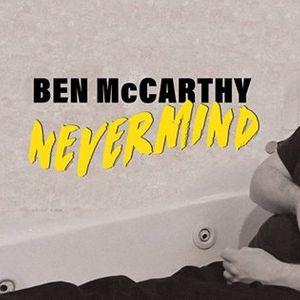 Ben McCarthy Nevermind - Adelaide Show
